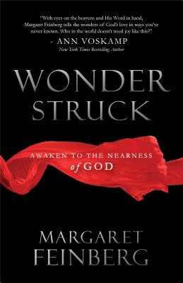 WonderStruck: Awaken to the Nearness of God by Margaret Feinberg