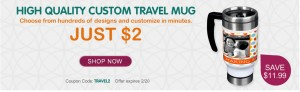 Custom Travel Mug for $2 + Shipping