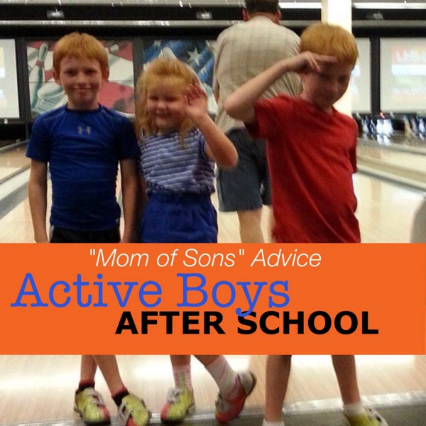 """Mom of Sons"" Advice: After School with Active Boys"
