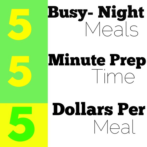 5 Busy Night Meals, 5 Minutes of Prep Time (or less) for around $5/ meal, with Shopping List