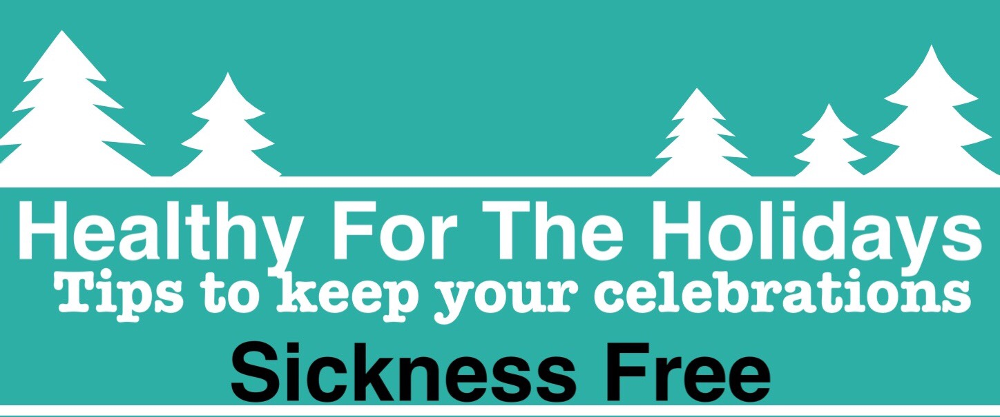 Healthy For the Holidays: Tips to Keep Your Celebration Sickness Free