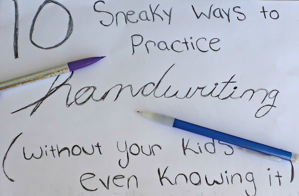 10 sneaky handwriting practice tips without your kids even knowing