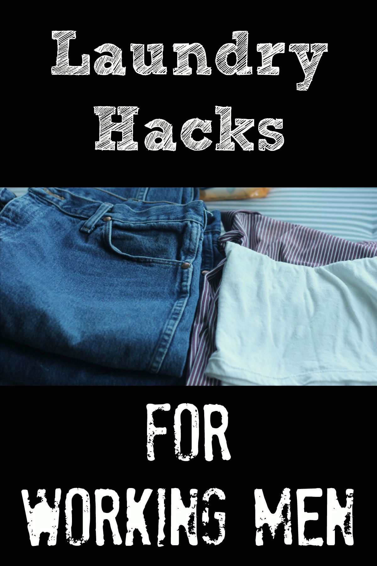 Laundry Hacks for Working Men - Clever Housewife