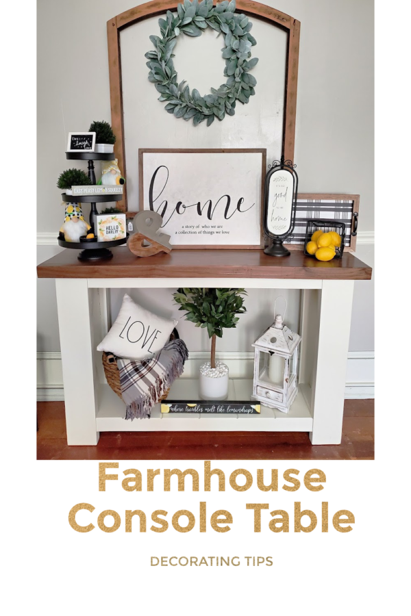 Farmhouse Console Table Decorating Tips